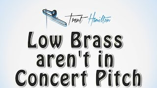 trombones and tubas are not in concert pitch revised version