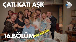 Çatı Katı Aşk - 16.Bölüm  Full HD (FİNAL)