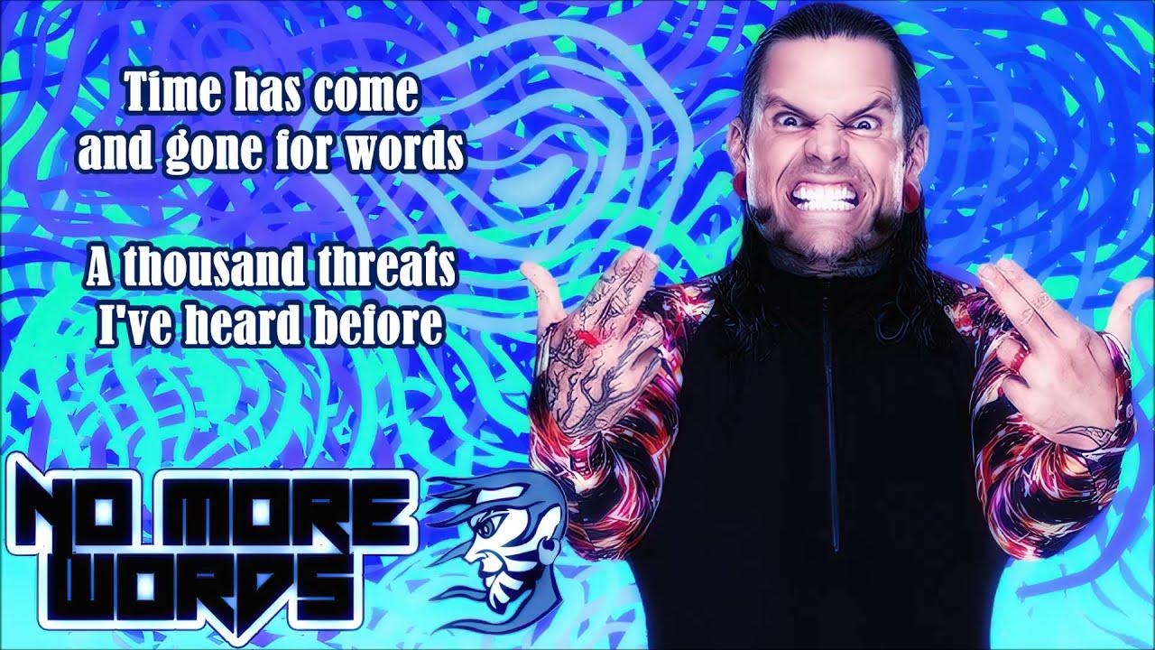 Jeff Hardy WWE Theme - No More Words (lyrics)