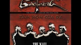 Album - Tâm hồn của đá - Bức tường