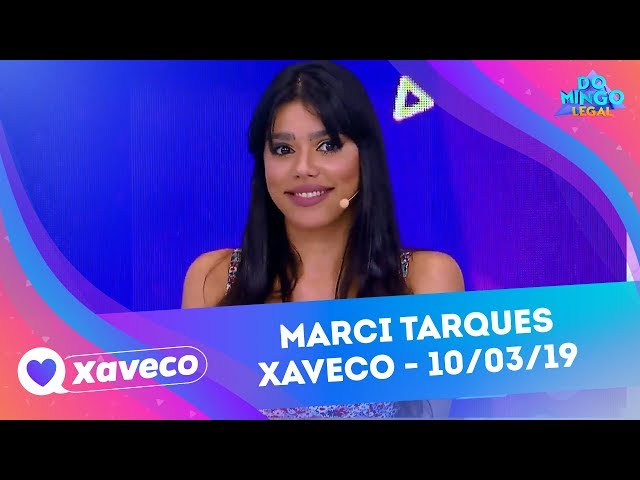 Marci Tarques - Xaveco | Domingo Legal (10/03/19)