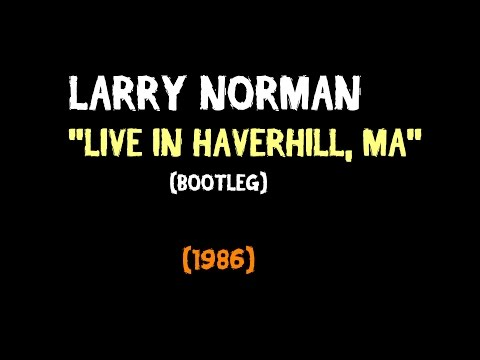 Larry Norman - Live in Haverhill, MA (Bootleg) in 1986