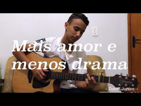 Mais amor e Menos drama - Henrique e Juliano - Cover Dalmi Junior