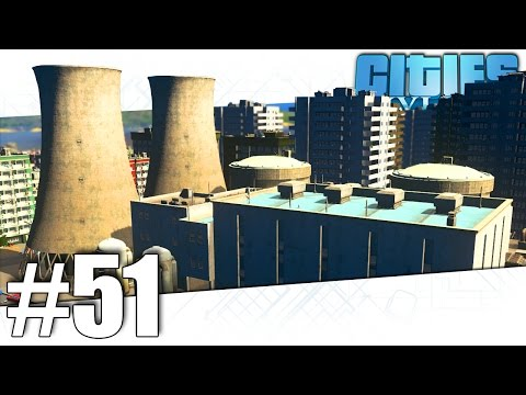 Cities Skylines - Nuclear Power - Part #51