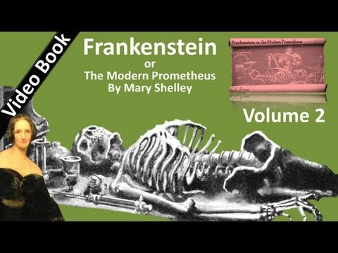 Volume 2: Frankenstein; or, The Modern Prometheus Audiobook by Mary Shelley