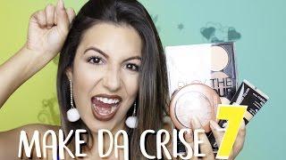 MAKE DA CRISE 7: SÓ PRODUTOS TOP!!! | Camila Lima