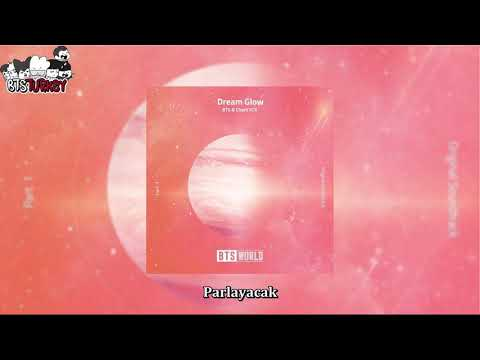 BTS & Charli XCX - Dream Glow (BTS World Original Soundtrack) - Pt.1 (Türkçe Altyazılı)