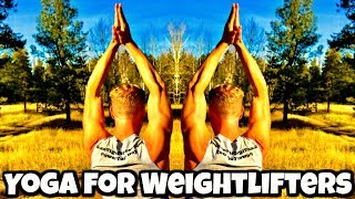 Yoga for Weightlifters, Bodybuilders and Crossfitters - Sean Vigue Fitness