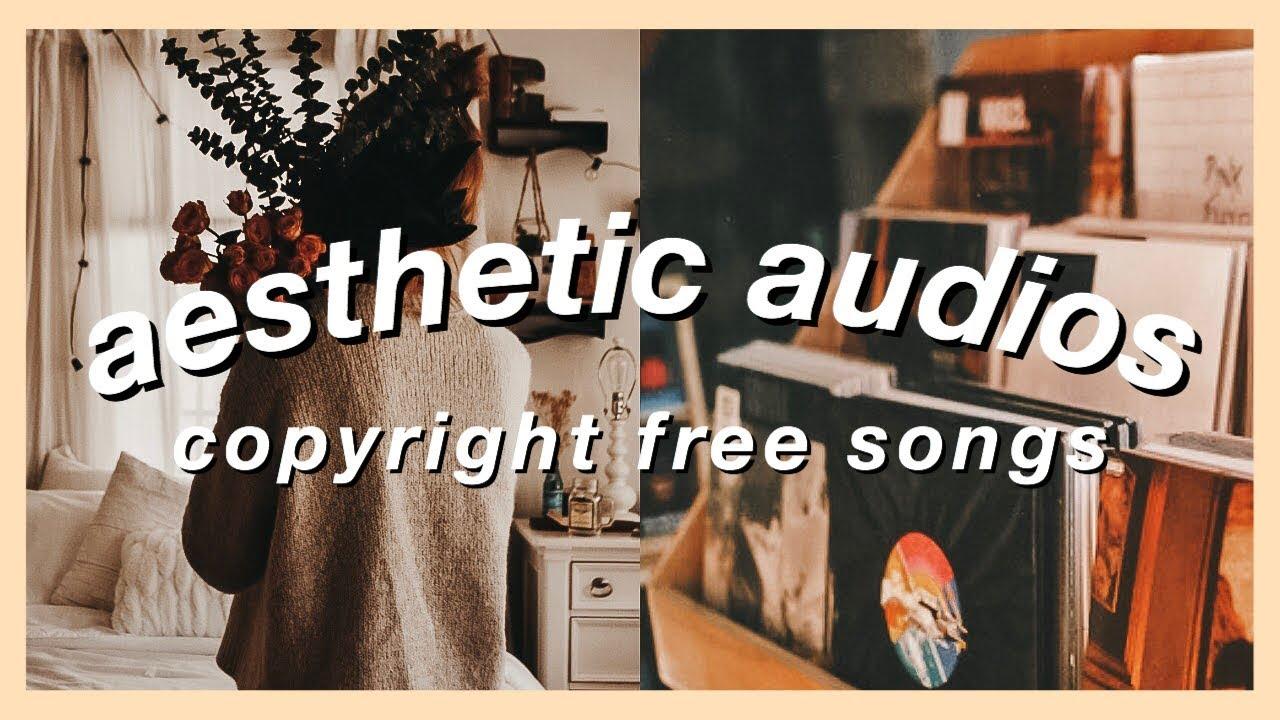 Underrated Aesthetic Copyright Free Music/Audios 2019