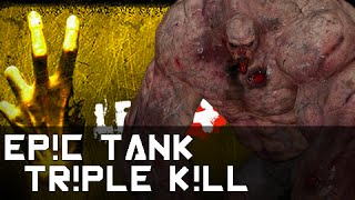 Epic Tank Triple Kill | Left 4 Dead 2