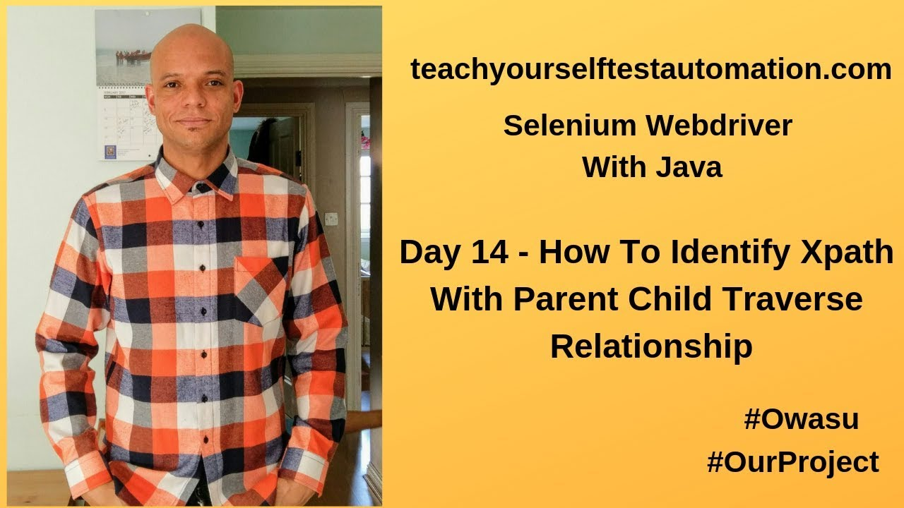 Day 14 - How To Identify Selenuim Xpath Parent Child