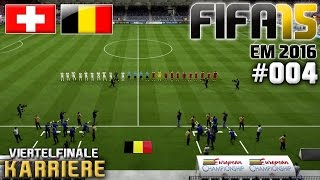 FIFA 15 KARRIERE EM 2016 #004: VIERTELFINALE: Schweiz vs. Belgien «» Let's Play FIFA 15