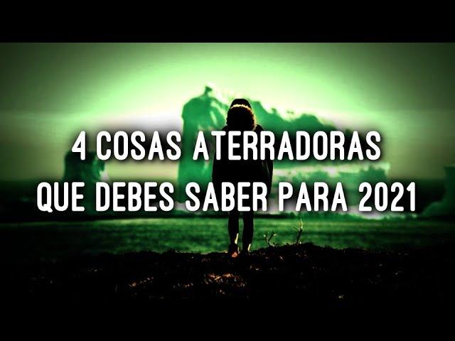 4 Cosas Aterradoras que Debes Saber para 2021
