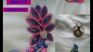 DECORATING'' SAREE PIN WITH'' QUILLING PAPER