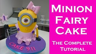 How to make a Minion Fairy/Ballerina cake  for girls (Complete Tutorial)