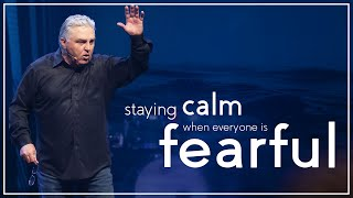 Staying Calm When Eveŗyone is Fearful | Pastor Willie George