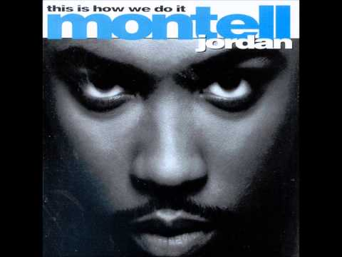 Montell Jordan - This Is How We Do It (HQ)