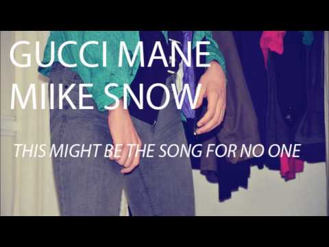 This Might Be the Song For No One-Chris Siegel (Gucci x Miike Snow Mashup)