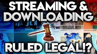 STREAMING AND DOWNLOADING RULED LEGAL BY COURT !?
