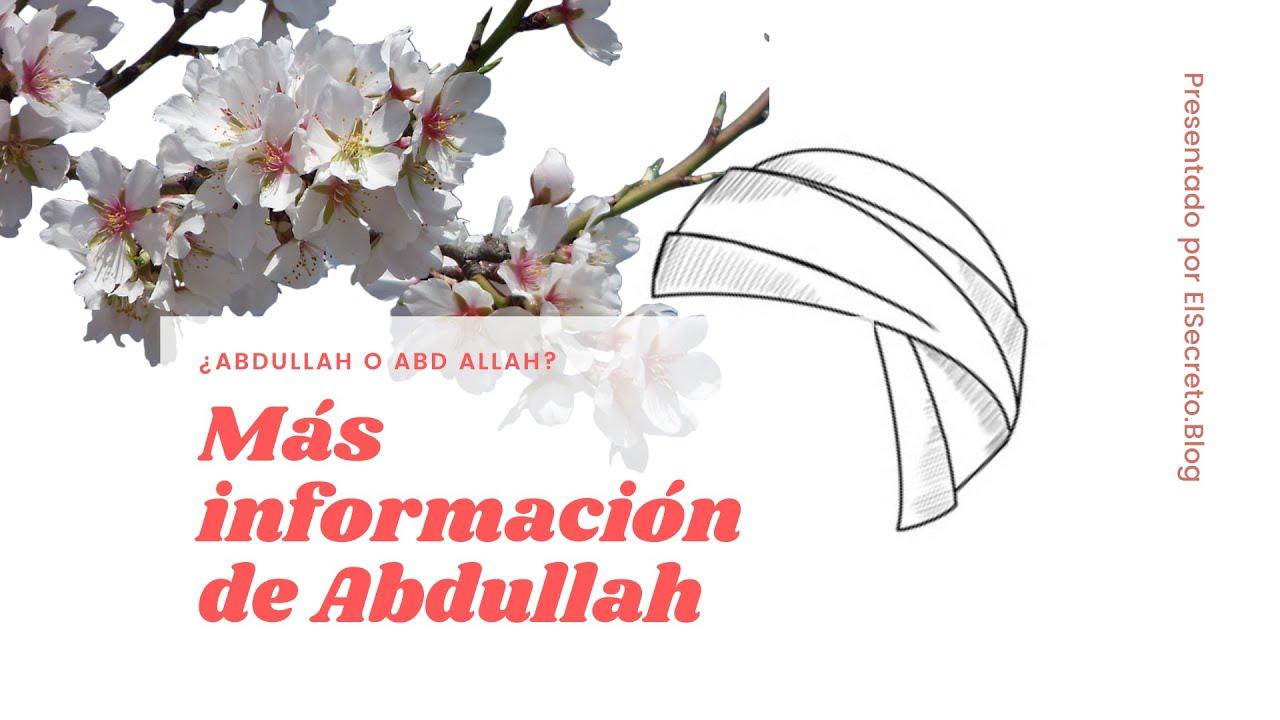 Download ¿Abd Allah o Abdullah? - Más información de Abdullah
