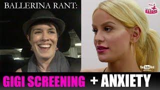 Ballerina Rant: Gigi Gorgeous Screening + Anxiety Strikes Again with Ballerina Badass