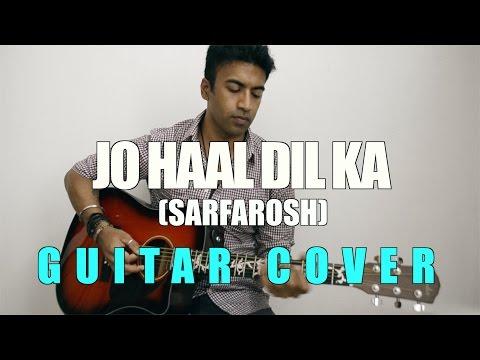 Jo Haal Dil Ka | Sarfarosh | Kumar Sanu, Alka Yagnik | Acoustic Guitar Cover