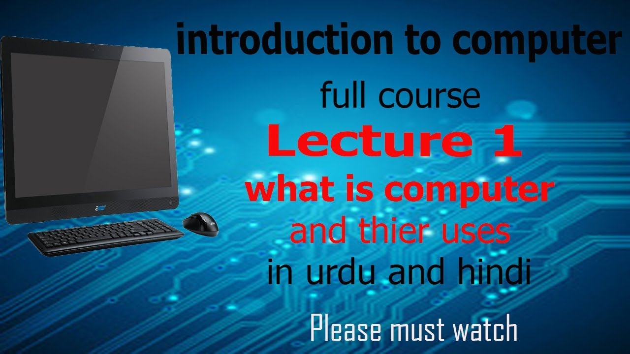 [urdu/hindi] introduction to computer full course lecture 1 | what is computer and their uses