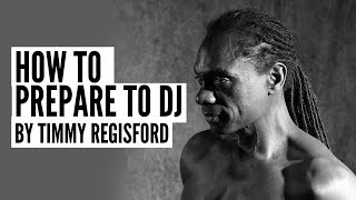 How to prepare to DJ with Timmy Regisford