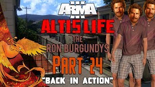 Arma 3: Altis Life │ The Ron Burgundys │ Part 24 │