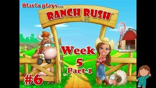 Ranch Rush (Episode 6 - Week 5 Part 1 Casual)