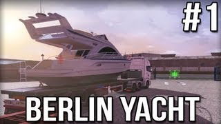 Berlin Yacht Part #1 - Euro Truck Simulator 2
