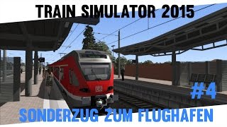 Train Simulator 2015 #4 ★ Sonderzug zum Flughafen ★ Let´s Play Train Simulator 2015