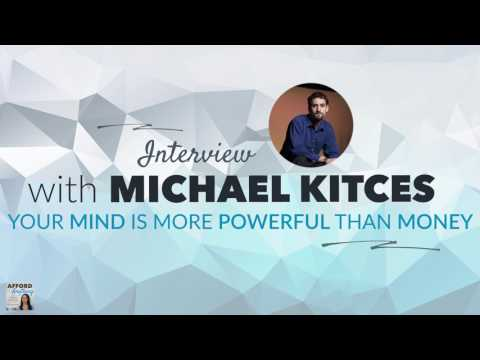 Michael Kitces: Your Mind is More Powerful Than Money   Afford Anything Podcast (Episode #64)