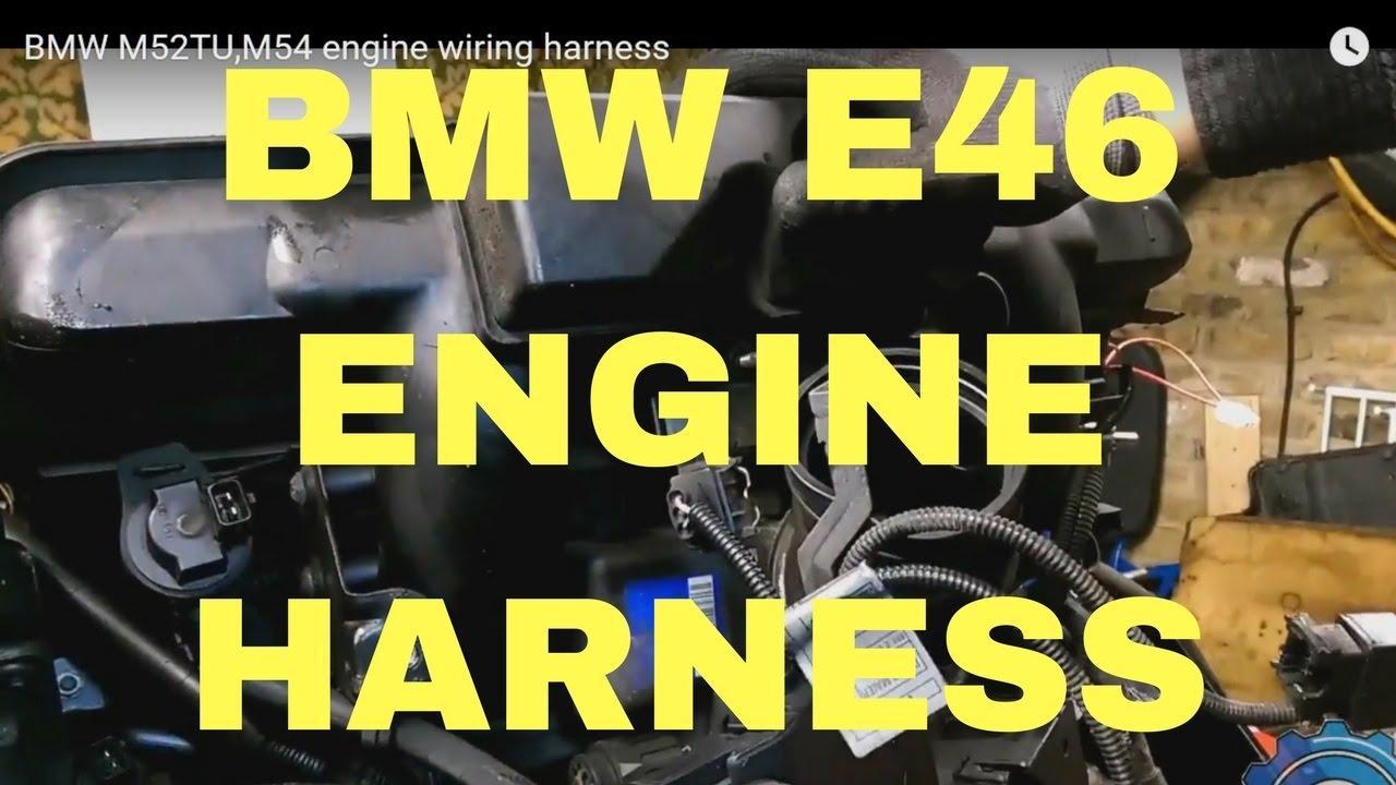 BMW M52TU,M54 engine wiring harness  YouTube