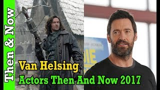 Van Helsing Then And Now 2017