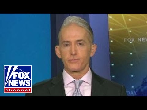Rep. Gowdy on Russia investigation, claims of FBI misconduct