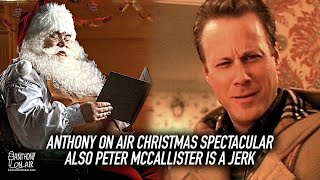 Anthony On Air Christmas Spectacular Also Peter McCallister Is A Jerk