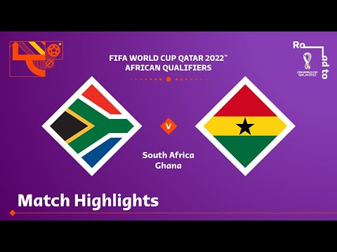 South Africa v Ghana | FIFA World Cup Qatar 2022 Qualifier | Match Highlights