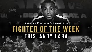 Fighter Of The Week: Erislandy Lara