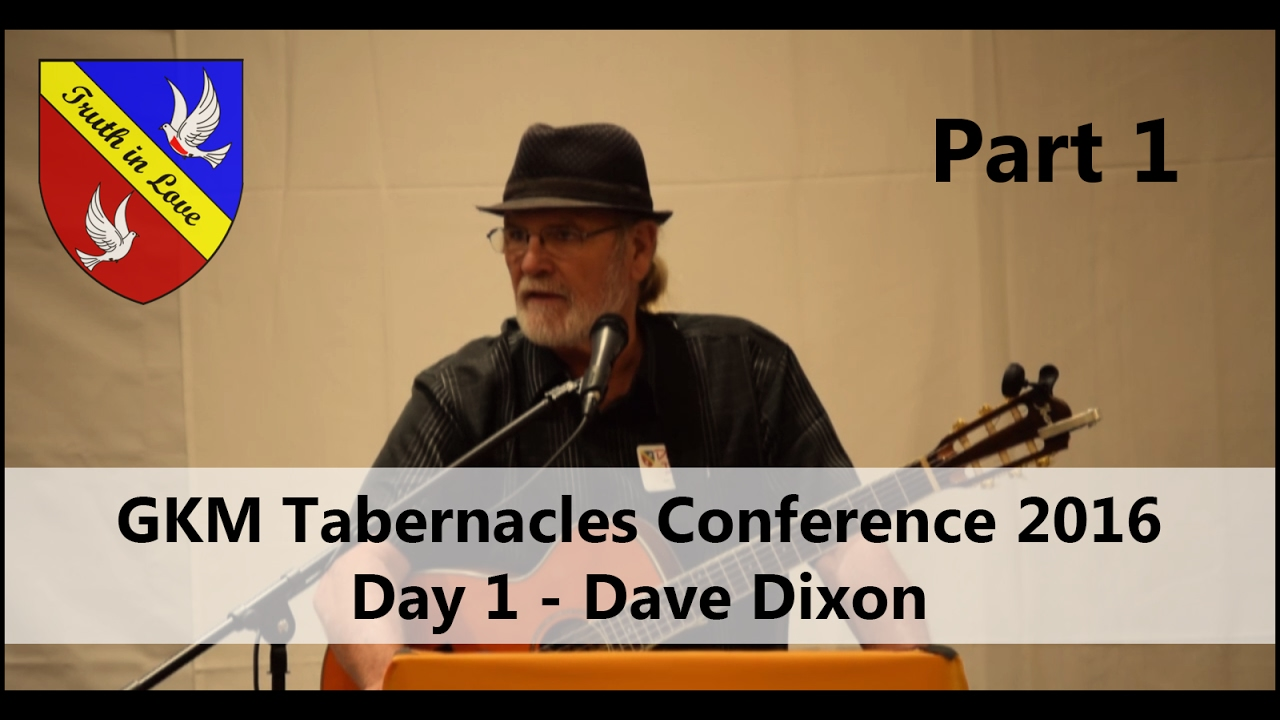 Tabernacles Conference 2016 - Day 1 - Part 1, Morning - Dave Dixon