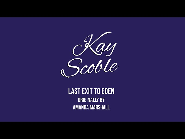 Kay Scoble - Last Exit to Eden - Amanda Marshall Cover