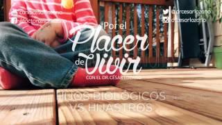 """""""Hijos biológicos vs hijastros"""" Por el Placer de Vivir con el Dr. César Lozano"""