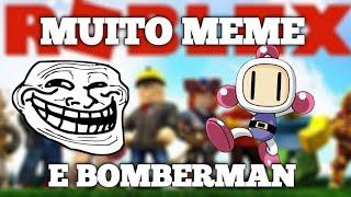 Roblox-MUITO MEME e Bomberman (ft-Jack; Alan Ygor