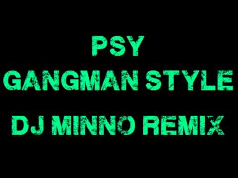 PSY - Gangnam Style (강남스타일) (Dj Minno Bootleg Remix) + FREE DOWNLOAD
