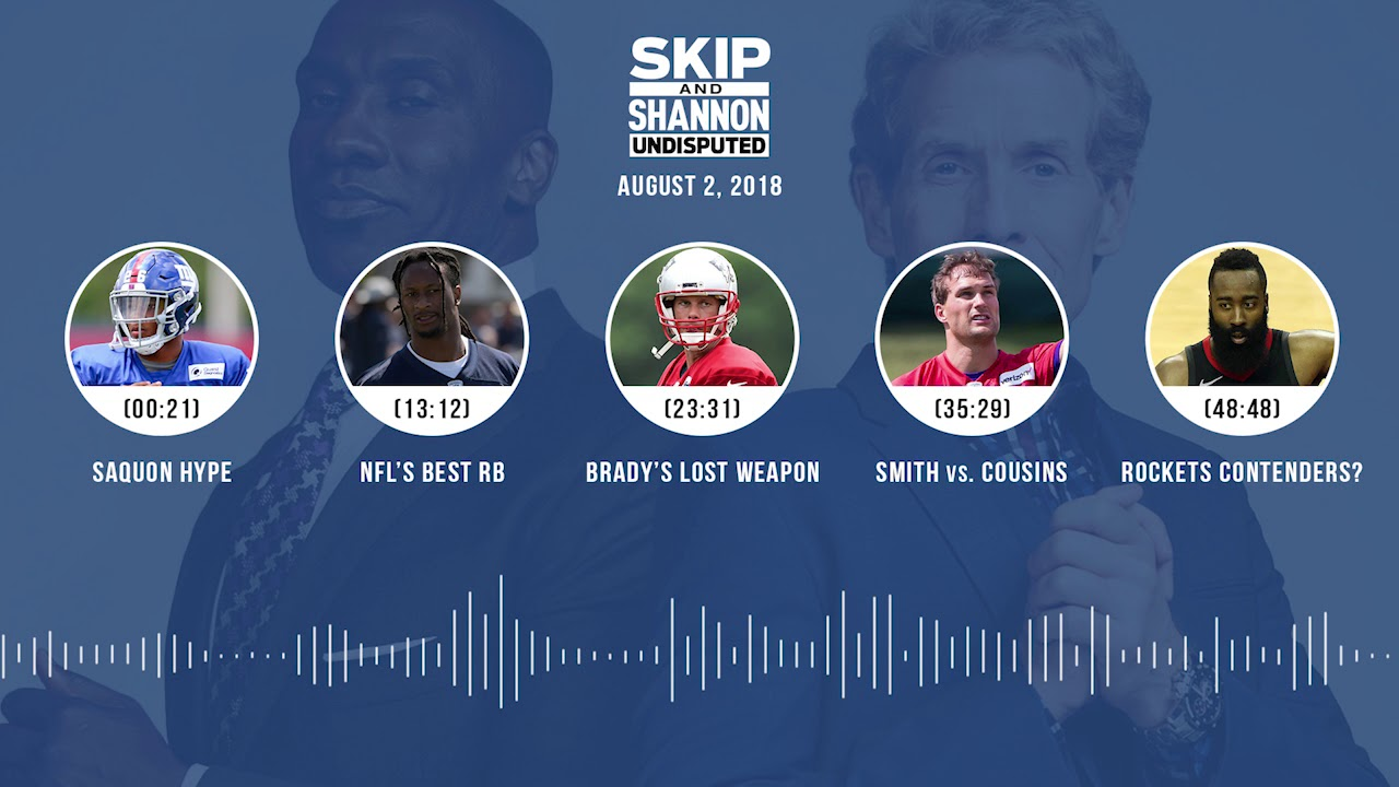 undisputed-audio-podcast-8-02-18-with-skip-bayless-shannon-sharpe-jenny-taft-undisputed