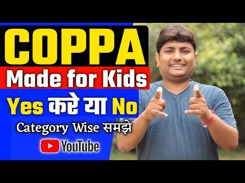 Made For Kids Yes करे या No | New YouTube COPPA Update Made For Kids Fully Explained In Hindi