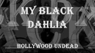 My Black Dahlia- Hollywood Undead [With Lyrics]