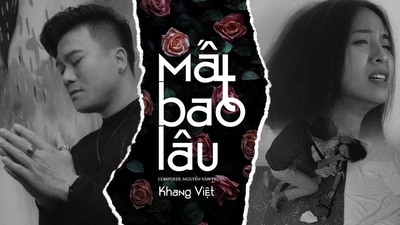 Download MẤT BAO LÂU | KHANG VIỆT [OFFICIAL MUSIC VIDEO]
