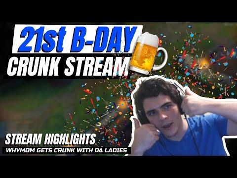 21st Birthday CRUNK STREAM - WHYMOM Stream Highlights