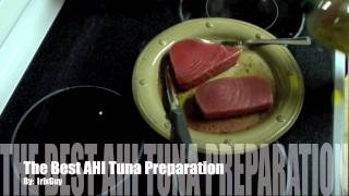 Ahi Tuna Preparation - The Best Preparation For Grilling